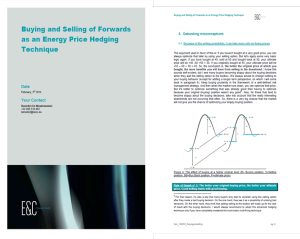 On buying and selling of forwards as an energy price hedging technique
